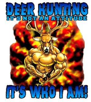 Deer Hunting Attitude T Shirt