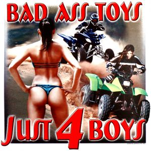 Bad Ass Toys Just 4 Boys