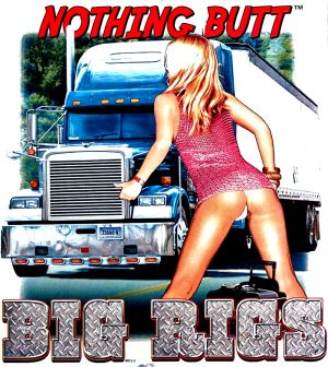 Nothing Butt Big Rigs Adult T Shirt